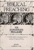 Biblical preaching: An expositor's treasury. A comprehensive guide for timely biblical exposition from every part of the Scriptures - including over 200 sermon outlines