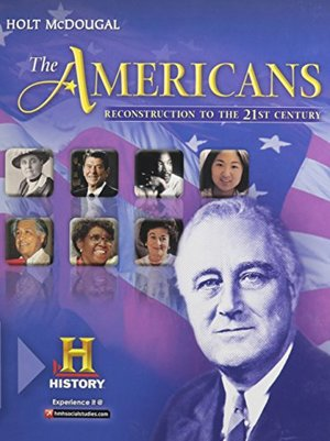 Americans: Student Edition Reconstruction to the 21st Century 2012, The