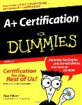 A+ Certification For Dummies (For Dummies (Computers))