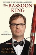 Bassoon King: My Life in Art, Faith, and Idiocy, The