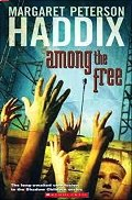 Among The Free - A Shadow Children Book (Shadow Children Series, Conclusion)