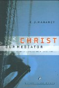Christ Our Mediator: Finding Passion at the Cross (LifeChange Books)