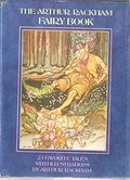 Arthur Rackham Fairy Book: A Book of Old Favourites with New Illustrations, The