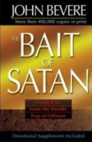 Bait of Satan: Living Free From the Deadly Trap of Offense (Devotional Supplement included), The