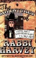 Adventures of Rabbi Harvey: A Graphic Novel of Jewish Wisdom and Wit in the Wild West, The