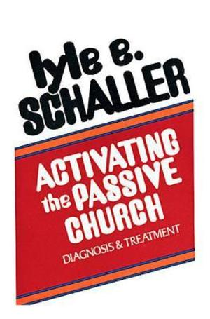 Activating the Passive Church: Diagnosis and Treatment