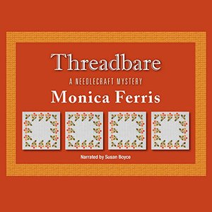 Threadbare Lib/E (Needlecraft Mysteries (Audio)) CD, Audiobook