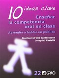 10 Ideas Clave. Enseñar la competencia oral en clase: 022 (Ideas Claves)