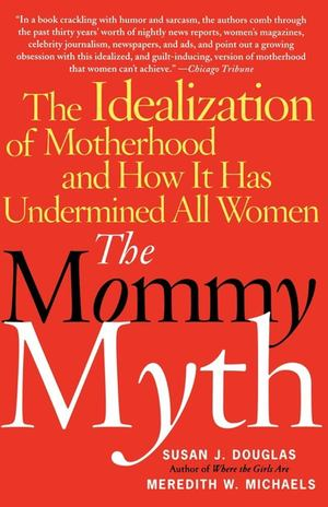 Mommy Myth, The
