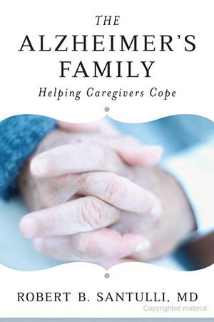 Alzheimer's Family: Helping Caregivers Cope, The