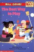 Best Way to Play: A Little Bill Book for Beginning Readers, Level 3 (Oprah's Book Club), The