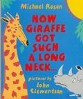 How Giraffe Got Such A Long Neck...and Why Rhino is So Grumpy