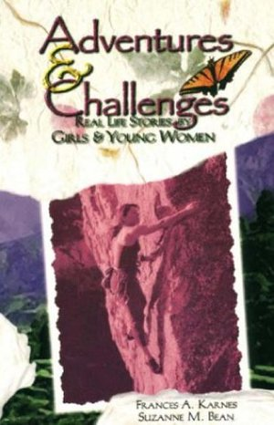 Adventures and Challenges: Real Life Stories by Girls and Young Women