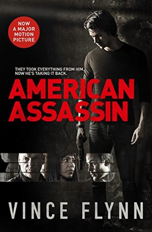 American Assassin. Film Tie-In : The Mitch Rapp Series 01