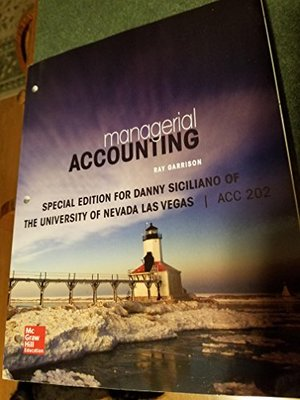 Managerial Accounting Special Edition for Danny Siciliano ACC 202