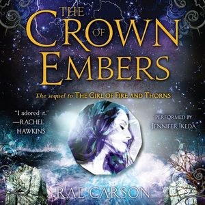 Crown of Embers (Sequel to The Girl of Fire and Thorn), The