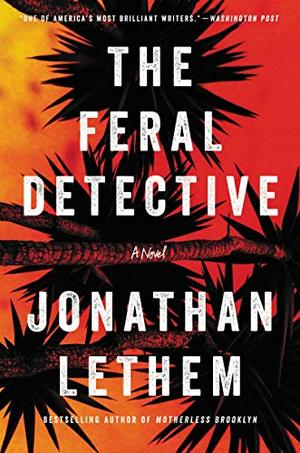 Feral Detective: A Novel, The
