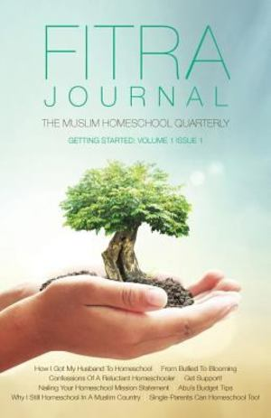 Fitra Journal: the Muslim Homeschool Quarterly