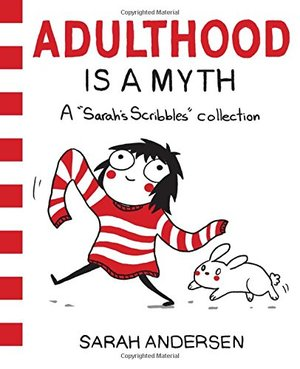 Adulthood Is a Myth: A