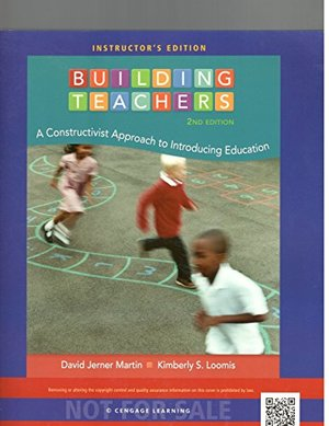 Building Teachers: A Constructivist Approach to Introducing Education, By Martin, 2nd Edition