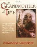 Grandmother of Time: A Woman's Book of Celebrations, Spells, and Sacred Objects for Every Month of the Year, The