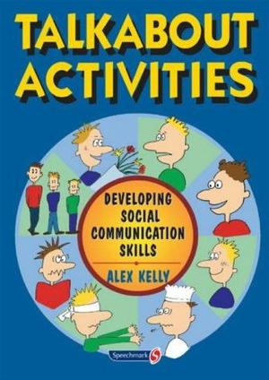 Talkabout Activities: Developing Social Communication Skills (2003) Kelly A [CONTACT SJOG LIBRARY TO BORROW]