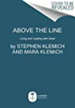 Above the Line: Living and Leading with Heart