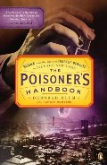 Poisoner's Handbook: Murder and the Birth of Forensic Medicine in Jazz Age New York, The