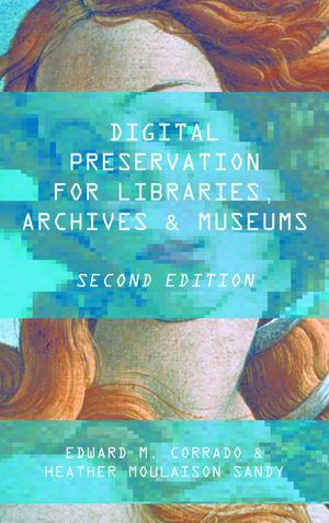 Digital Preservation for Libraries, Archives, and Museums