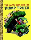 Happy Man and His Dump Truck (Little Golden Treasures), The