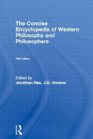 Concise Encyclopedia of Western Philosophy and Philosophers