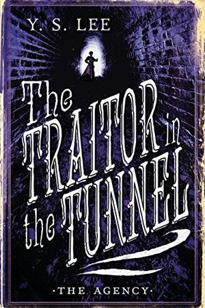 Agency: The Traitor in the Tunnel (The Agency Mysteries), The