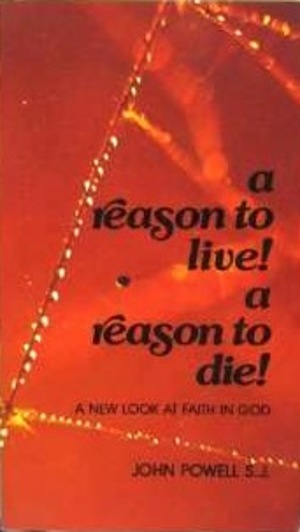 Reason to Live! A Reason to Die!: A New Look at Faith in God, A