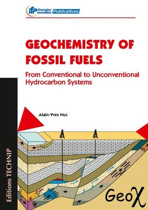Geochemistry of Fossil Fuels: From Conventional to Unconventional Hydrocarbon Systems