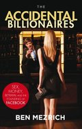 Accidental Billionaires: Sex, Money, Betrayal and the Founding of Facebook, The