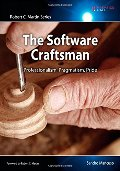 Software Craftsman: Professionalism, Pragmatism, Pride (Robert C. Martin Series), The