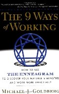 9 Ways of Working: How to Use the Enneagram to Discover Your Natural Strengths and Work More Effectively, The