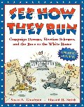 See How They Run (Revised Reissue): Campaign Dreams, Election Schemes, and the Race to the White House