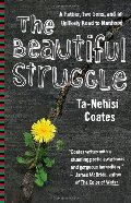 Beautiful Struggle: A Father, Two Sons, and an Unlikely Road to Manhood, The