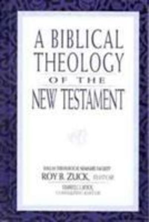 Biblical Theology of the New Testament, A