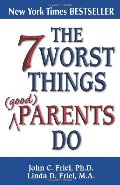 7 Worst Things Good Parents Do, The