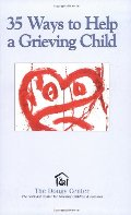 35 Ways to Help a Grieving Child (Guidebook Series)