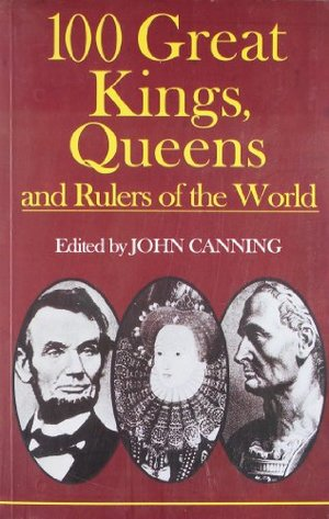 100 Great Kings, Queens and Rulers of the World