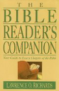 Bible Reader's Companion: Your Guide to Every Chapter of the Bible (Home Bible Study Library), The