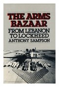 Arms Bazaar: From Lebanon to Lockheed., The