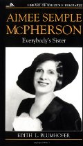 Aimee Semple McPherson: Everybody's Sister (Library of Religious Biography)