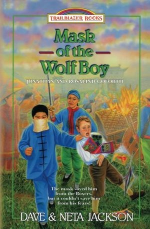 Mask of the Wolf Boy: Introducing Jonathan and Rosalind Goforth (Trailblazer Books) (Volume 28)