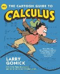 Cartoon Guide to Calculus (Cartoon Guides), The