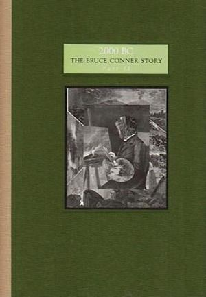 2000 B. C. The Bruce Conner Story Part II