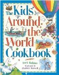 Kids' Around the World Cookbook, The